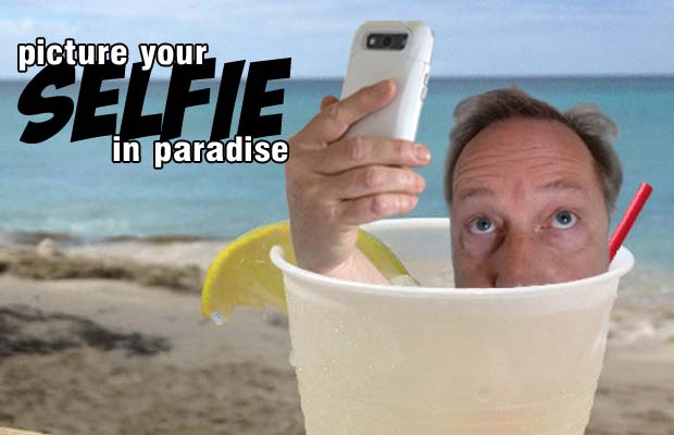 "Picture Your ""Selfie"" in Paradise"